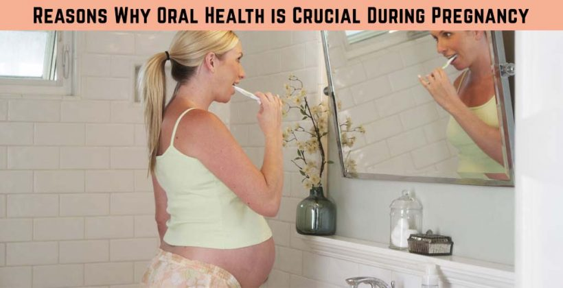 Reasons Why Oral Health is Crucial During Pregnancy