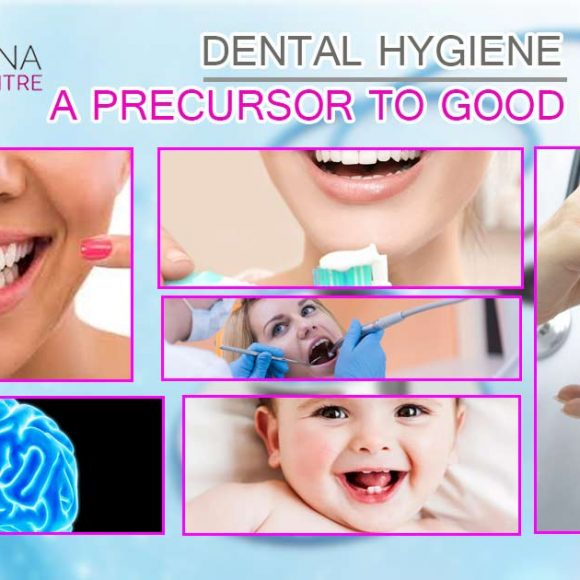 Dental Hygiene – A Precursor to Good Health