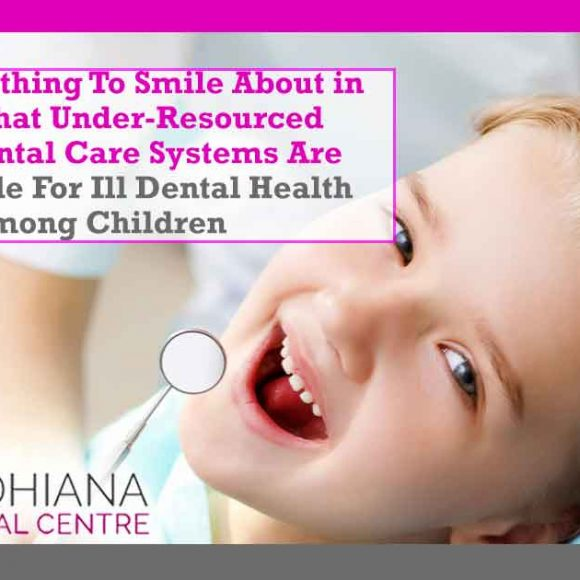 There is nothing to smile about in saying that under-resourced public dental care systems are responsible for ill dental health among children