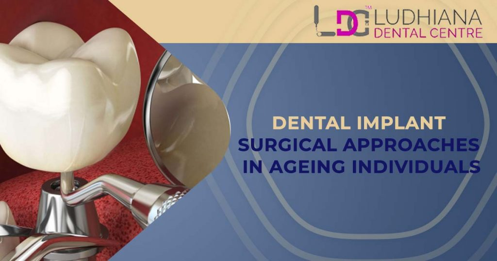 Dental Implant Surgical Approaches in Ageing Individuals
