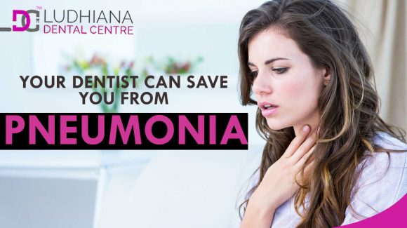 Your Dentist Can Save you from Pneumonia