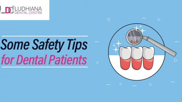 Some Safety Tips for Dental Patients
