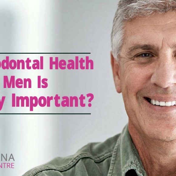 Why Periodontal Health For Men Is Extremely Important?