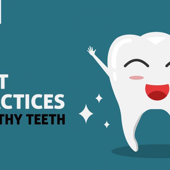 6 Best Practices for Healthy Teeth