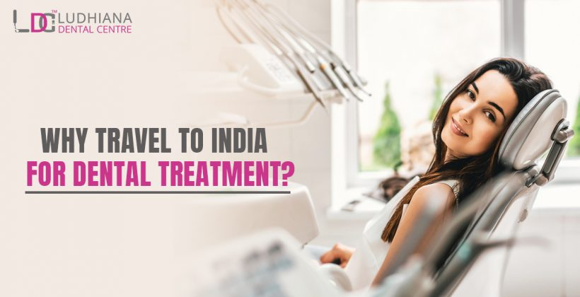 Why Travel To India for Dental Treatment?
