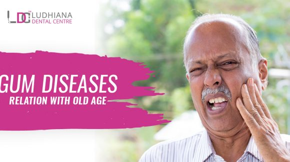 Gum Diseases relation With Old Age
