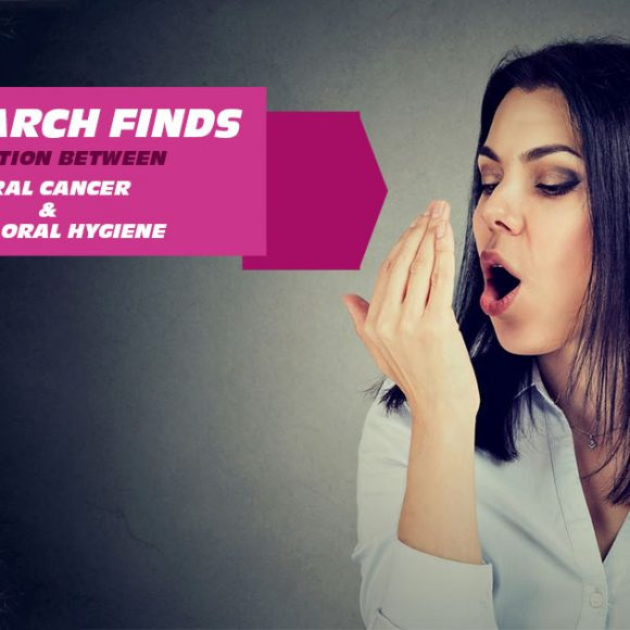 Research Finds relation between oral cancer and poor oral hygiene