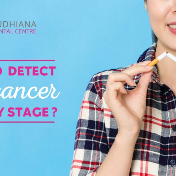 How to detect oral cancer at an early stage?