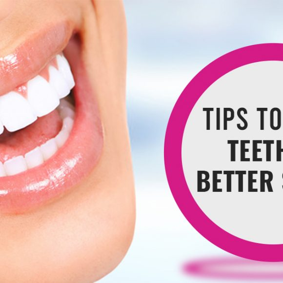 Tips to keep teeth in better shape