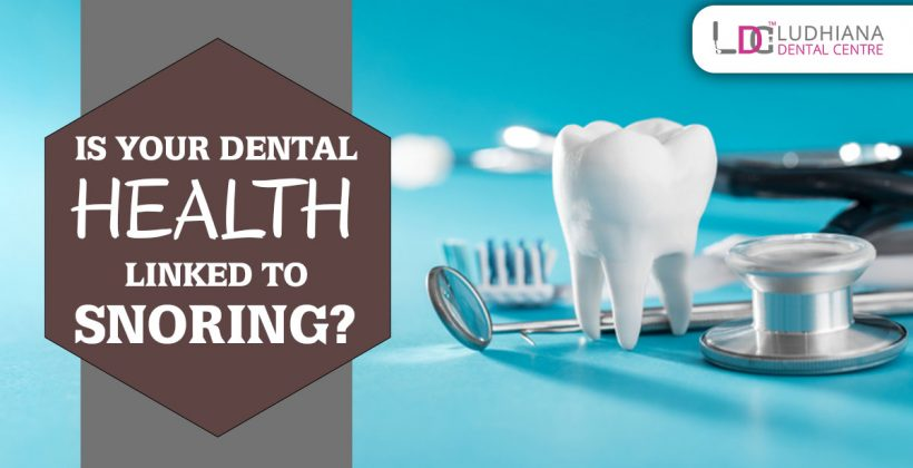 Is your dental health linked to snoring?