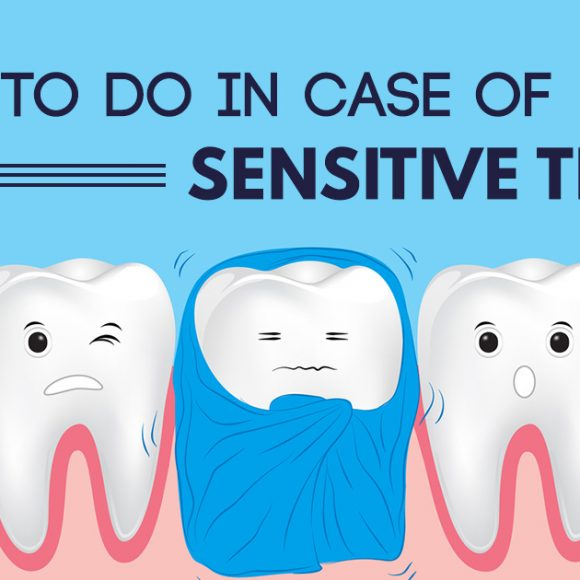 What to do in case of sensitive teeth?