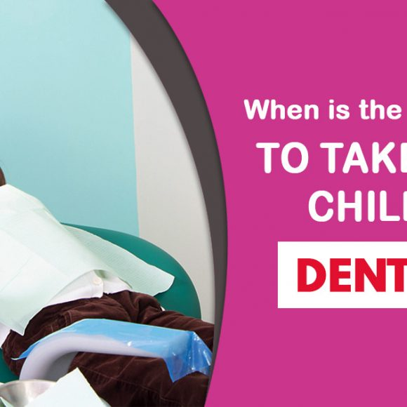 When is the right time to take your Child to dentist?