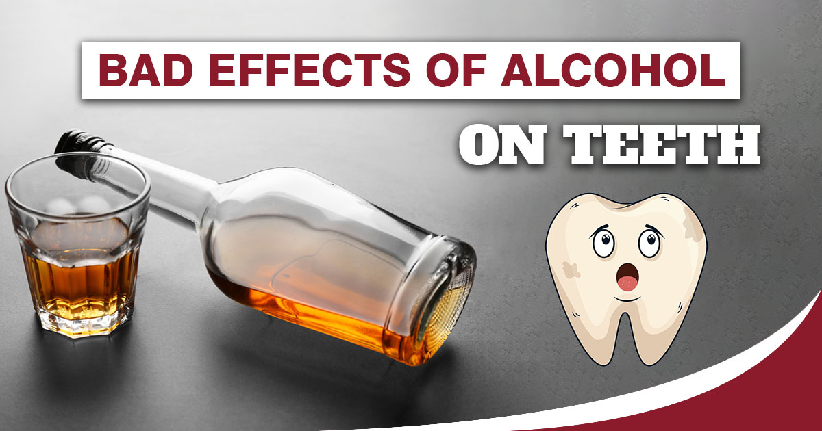 Bad effects of Alcohol on Teeth
