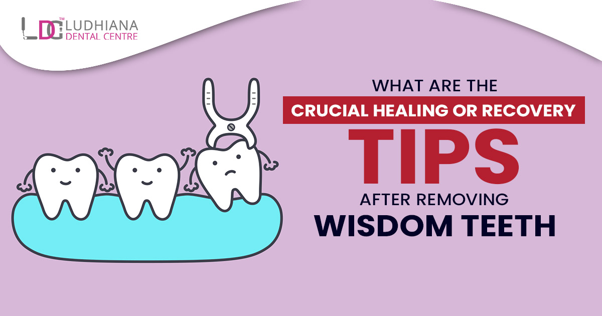 What are the crucial healing or recovery tips after removing wisdom teeth?