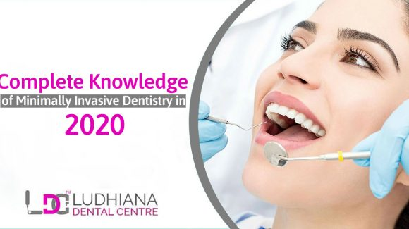 Get complete knowledge of Minimally Invasive Dentistry in 2020