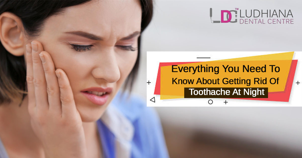 Everything you need to know about getting rid of toothache at night
