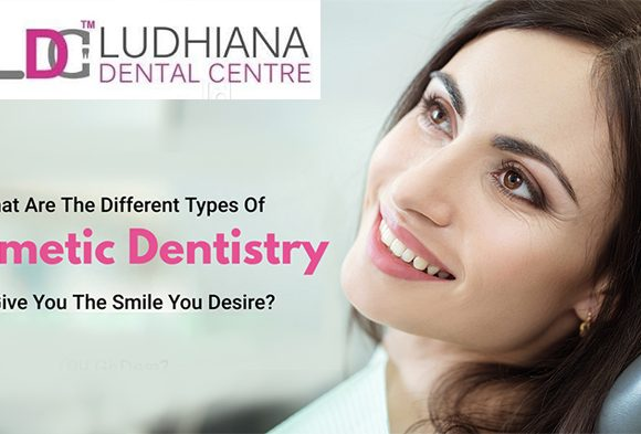 What are the different types of cosmetic dentistry to give you the smile you desire?