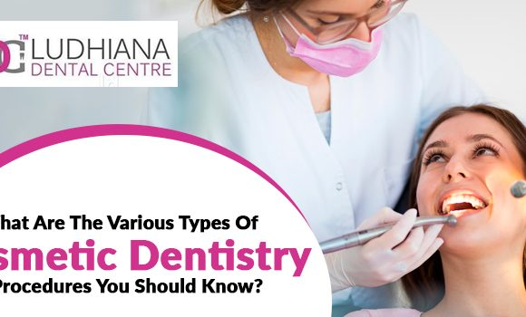 What are the various types of cosmetic dentistry procedures you should know?