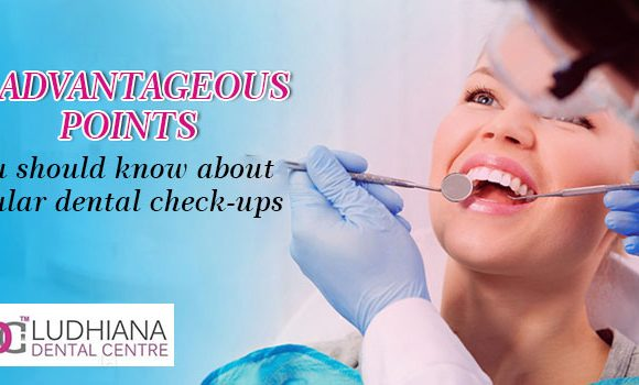 7 advantageous points you should know about regular dental check-ups