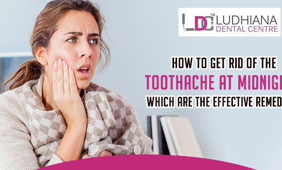 How to get rid of the toothache at midnight? Which are the effective remedies?